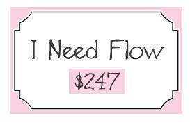 i need flow
