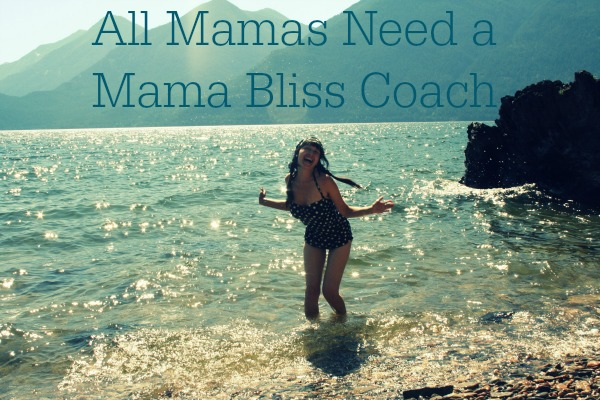 All Mamas Need A Mama Bliss Coach