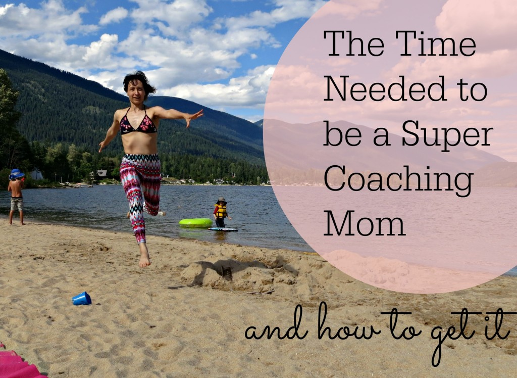 Time needed to be a super mom coach and how to get it.