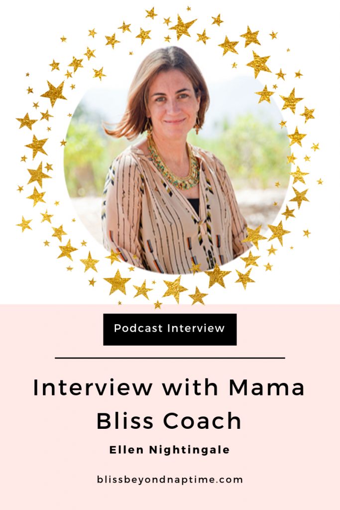 Podcast Interview with Mama Bliss Coach Ellen Nightingale