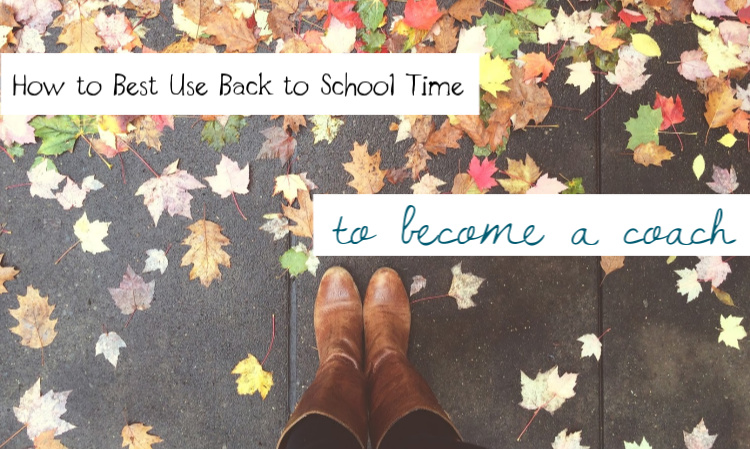 How to Use Back to School Time to Become a Mom Coach