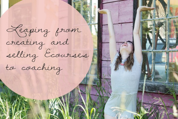 leaping from ecourses to coaching