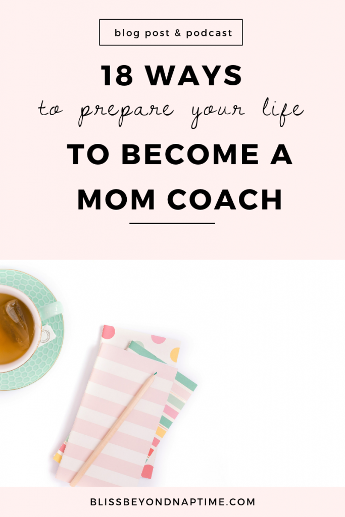 How to Prepare Your Life to Become a Mom Coach