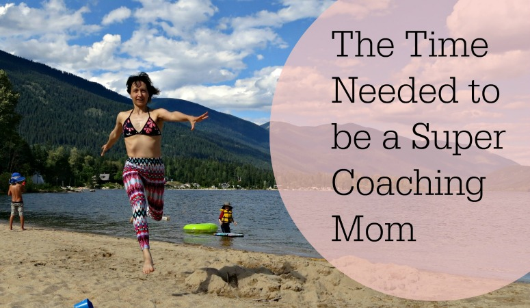 The Time Needed to Be A Super Coaching Mom and How to Get It
