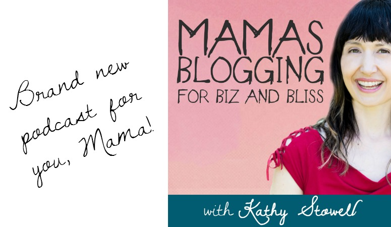 The Mamas Blogging for Biz and Bliss Podcast!
