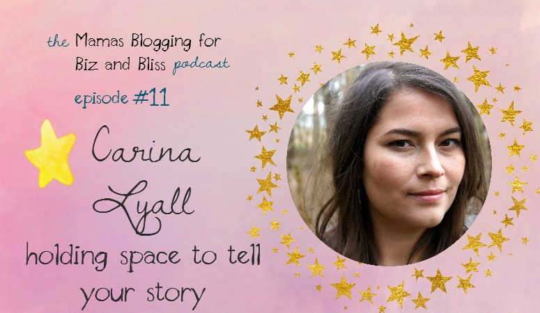 Mama Bliss Coach and StoryKeeper Carina Lyall – Podcast Episode 11