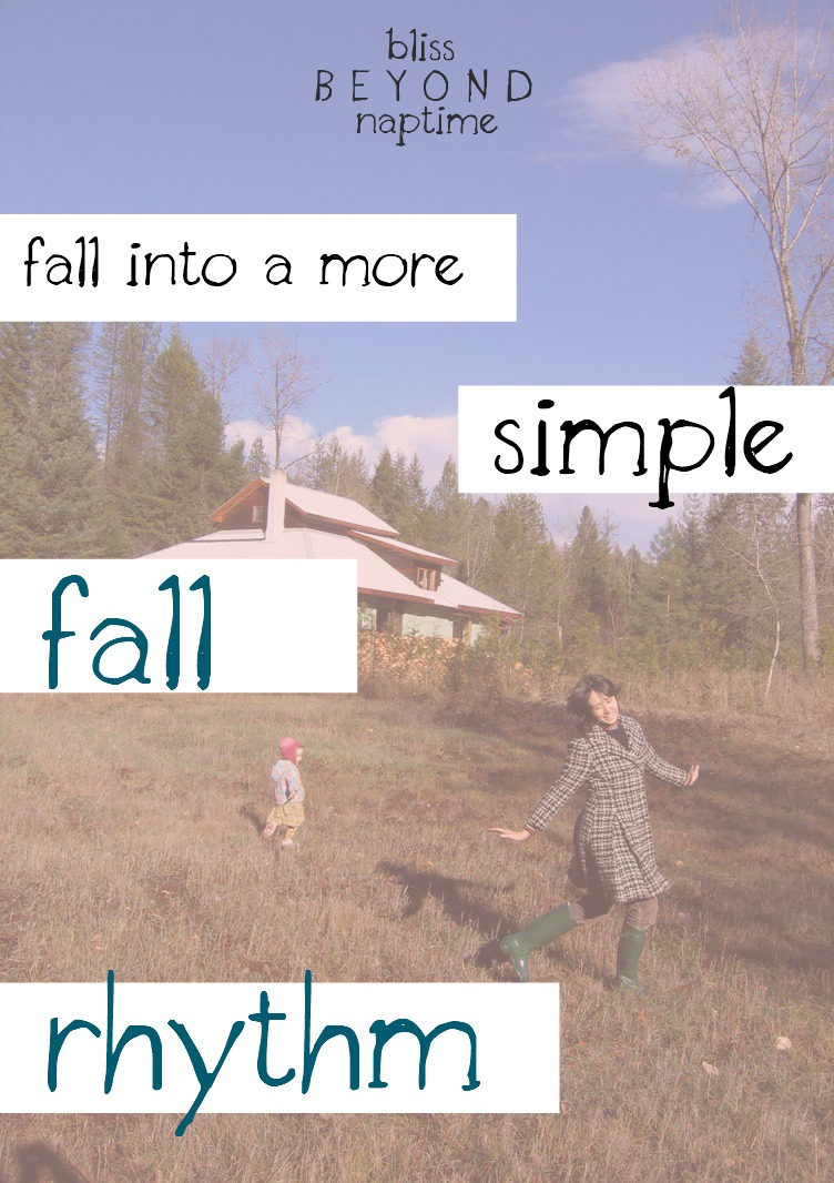 Fall into a simple fall rhythm with simplicity parenting