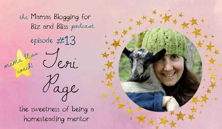 Mama Bliss Coach Teri Page – A Homesteading Mentor