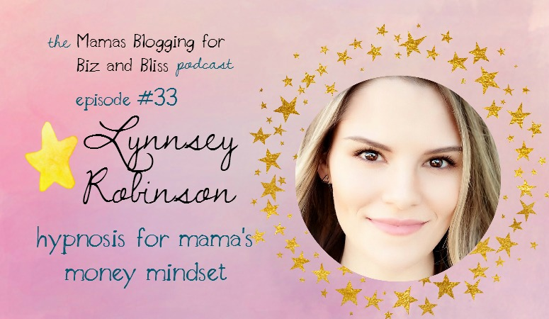 Hypnosis for Mama Money Mindset with Lynnsey Robinson