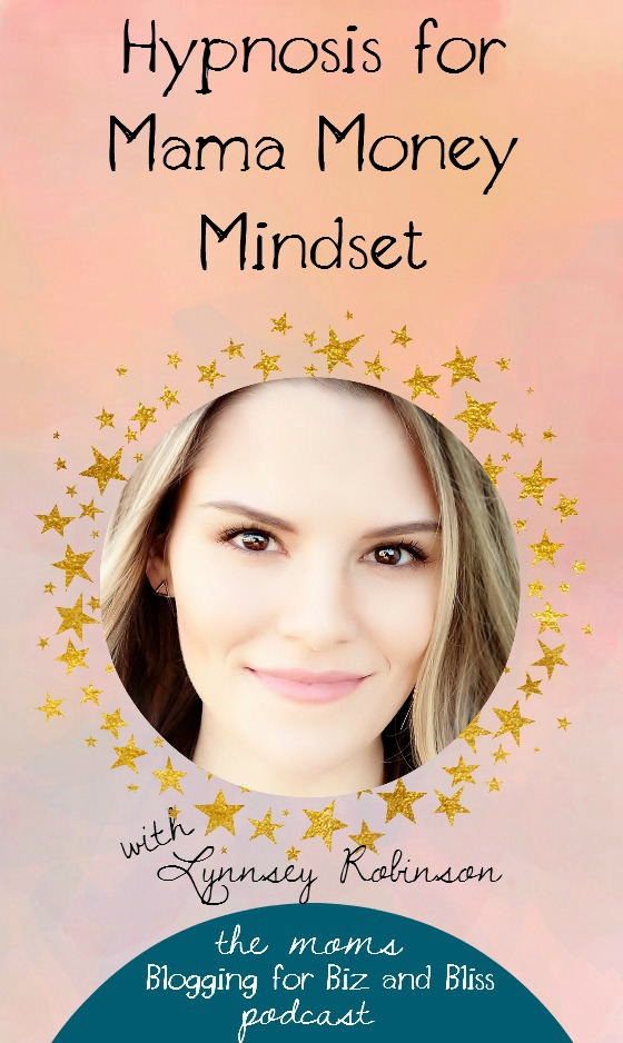 Mama Money Mindset and Hypnosis with Lynnsey Robinson