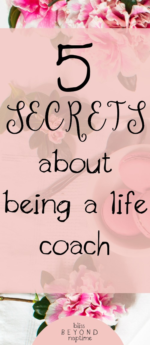 Five Secrets No One Tells You about Being a Life Coach