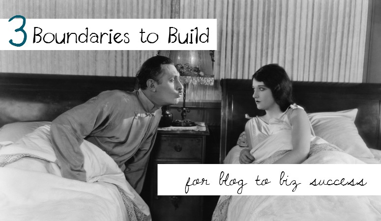 Boundary Building for Blog for Biz Success