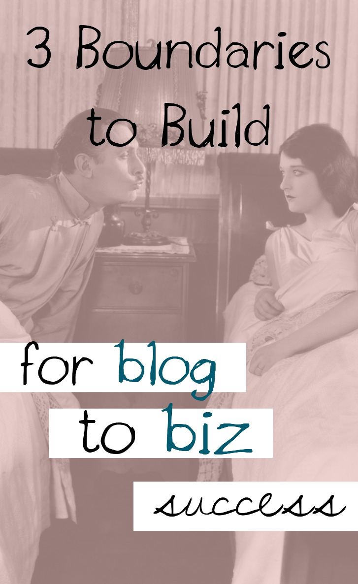 3 Boundaries to Build for Blog to Biz Success