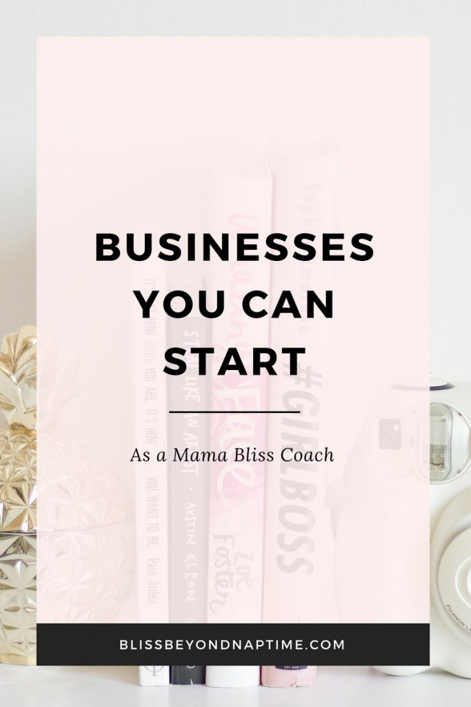 Businesses You Can Start as a Mama Bliss Coach