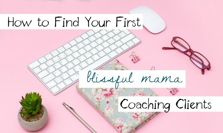 How to Find Your First Coachin Clients