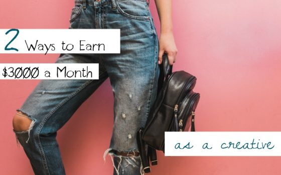 Two Ways to Earn Three Thousand a Month as a Creative