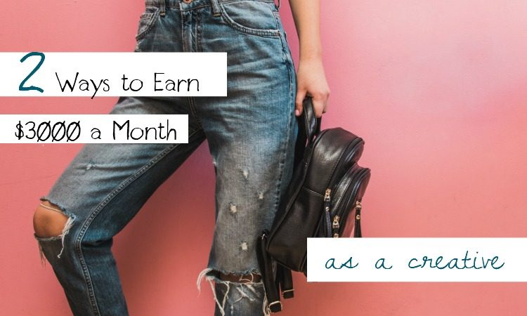 Two Ways to Earn $3000 a Month as a Creative