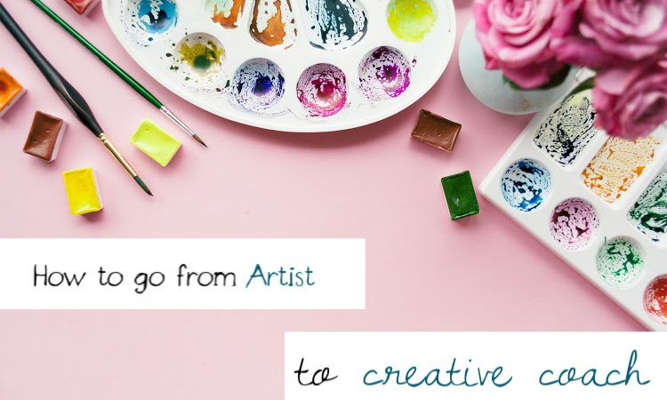 How to Go From Starving Artist to Creative Coach