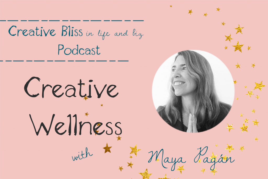 Creative Bliss to Biz Podcast Interview with Maya Pagan