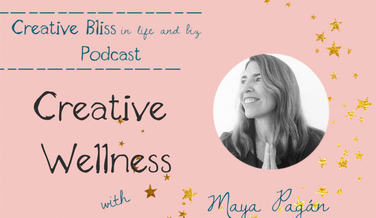 Creative Wellness with Maya Pagan