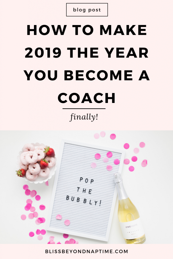 How to Make 2019 The Year You Finally Become a Coach