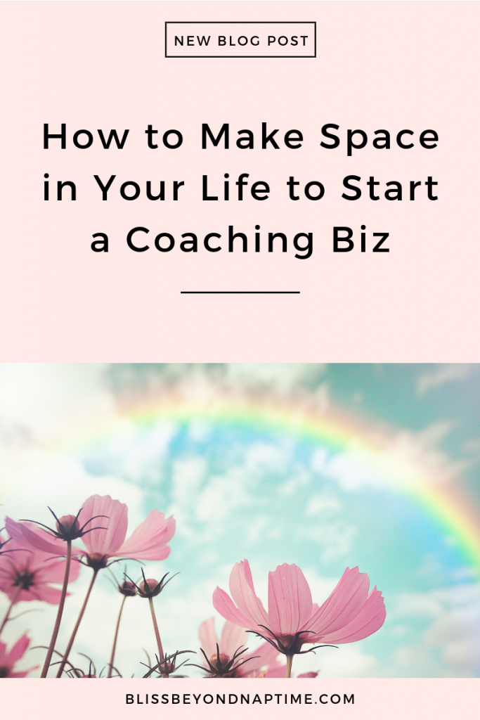 How to Make Space in Your Life to Become a Coach