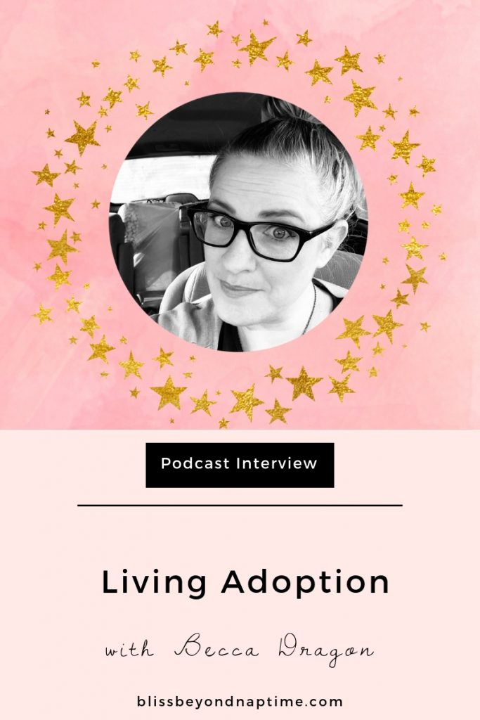 Living and Educating the Adoption Process with Becca Dragon