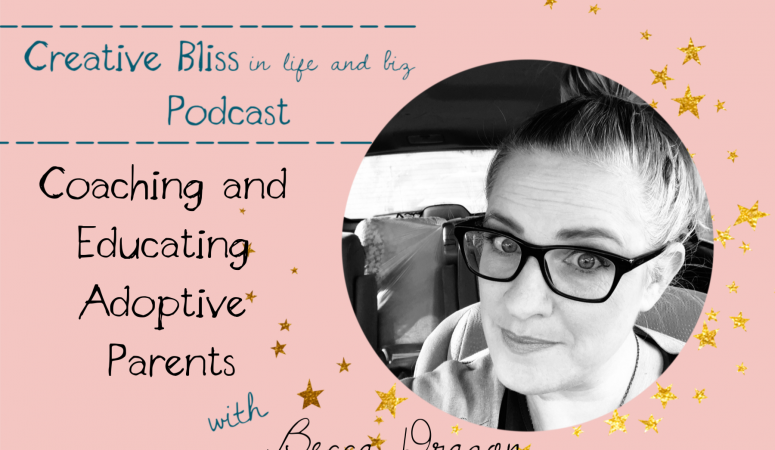 The Becoming an Adoptive Parent Coach and Educator with Becca Dragon