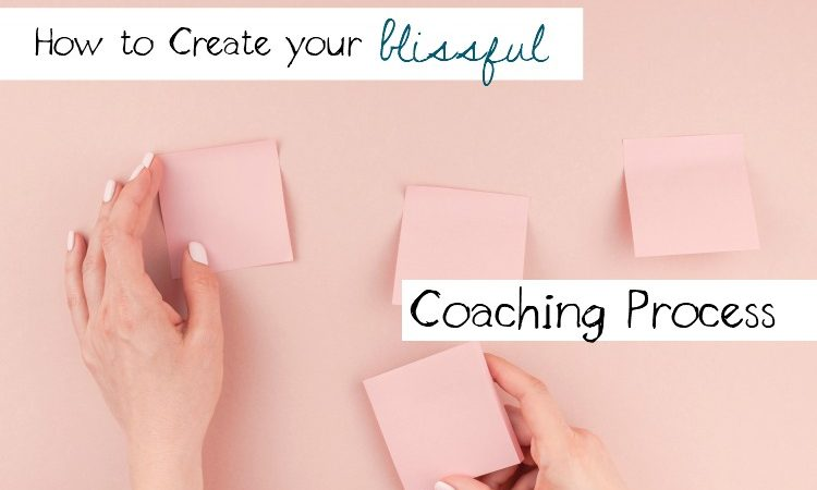 How to Create a Blissful Coaching Process