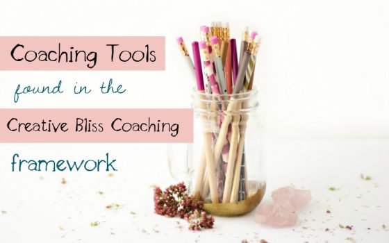 Coaching tools found in the Creative Bliss Coaching Framework