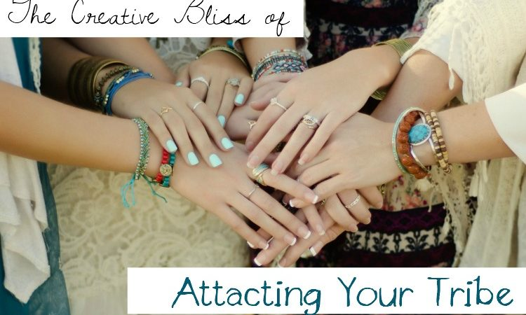 The Creative Bliss of Attracting Your Tribe