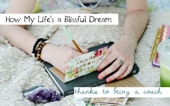 How My Life is a Blissful Dream Thanks to Being a Mom Coach