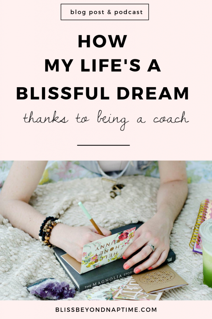 How Being a Coach has Helped My Life Be Pretty Blissful