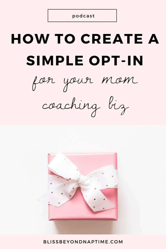 How to Create a Simple Opt-In for Your Mom Coaching Business