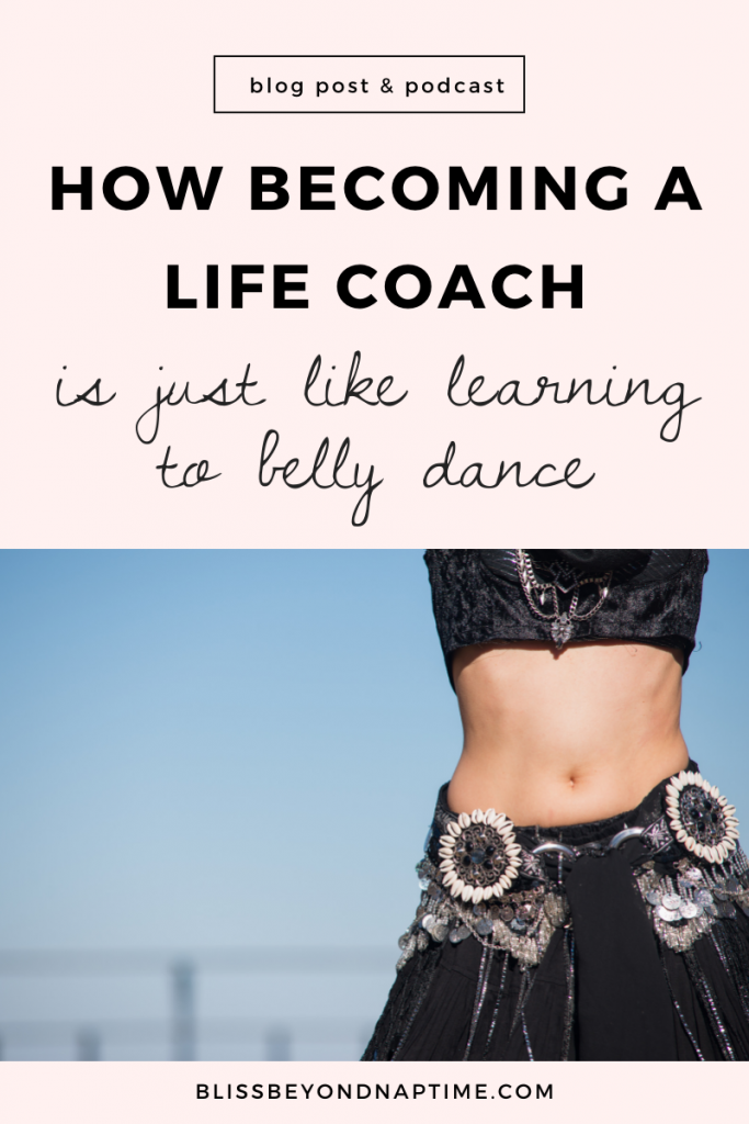 How Learning How to Coach is Like Learning How to Belly Dance