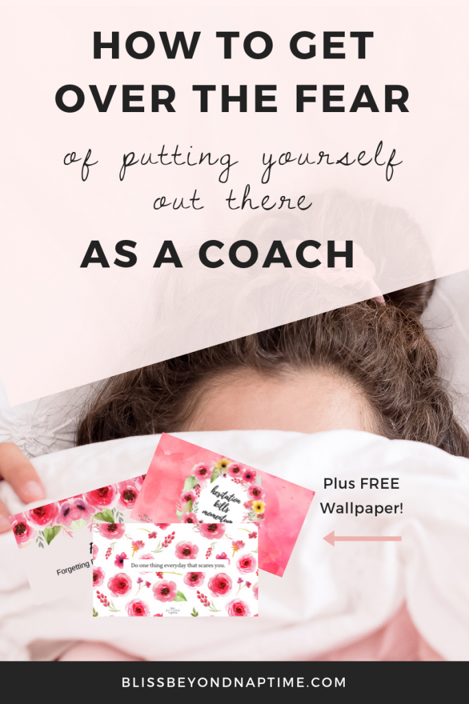 How to Get Over The Fear of Putting Yourself Out There as a Coach (plus FREE wallpaper!)