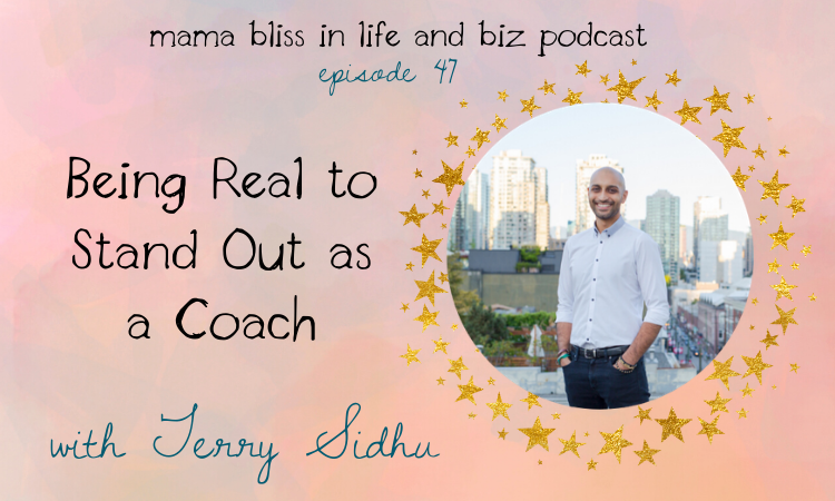 Being Real to Stand out as a Coach with Terry Sindhu