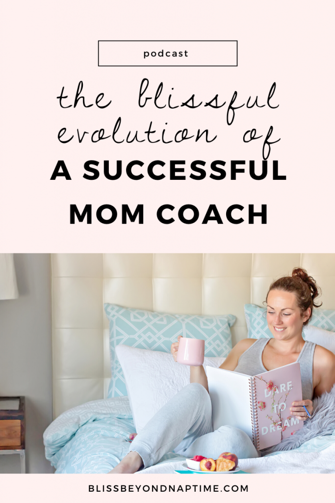 The Blissful Evolution of a Successful Mom Coach