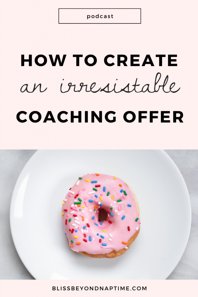 How to Create an Irresistable Coaching Offer for Moms