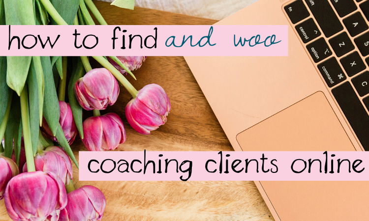 how to find and woo coaching clients online