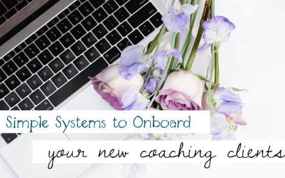 Simple Systems to Onboard New Coaching Clients