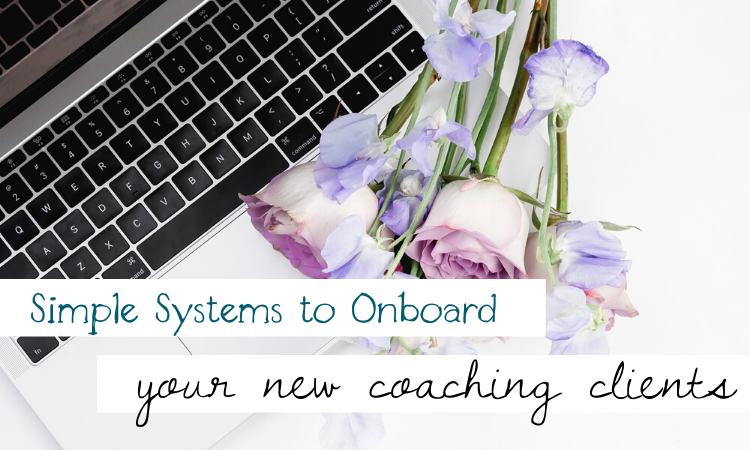Simple Systems to Welcome In Your Coaching Clients
