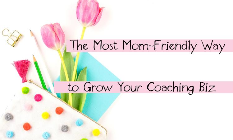 to Grow Your Coaching Biz