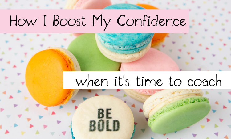 How I Boost My Confidence When it's Time to Coach