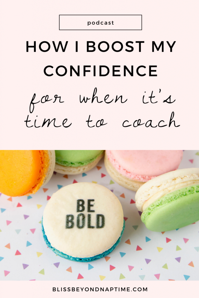 How I Boost My Confidence for When it's Time to Coach