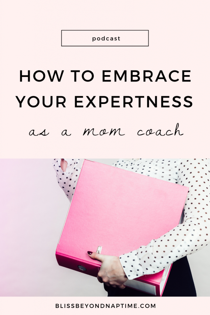 How to Embrace Your Expertness as a Mom Coach