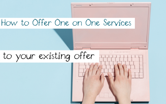 How to Offer One on One Services to an Existing Offer
