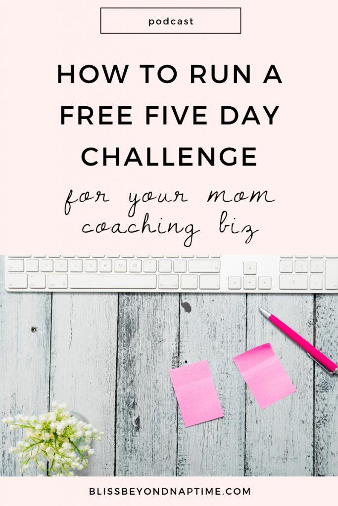 How to Run a Five Day Challenge for Your Mom Coaching Biz