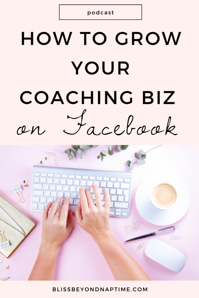 How to Grow Your Coaching Biz on Facebook