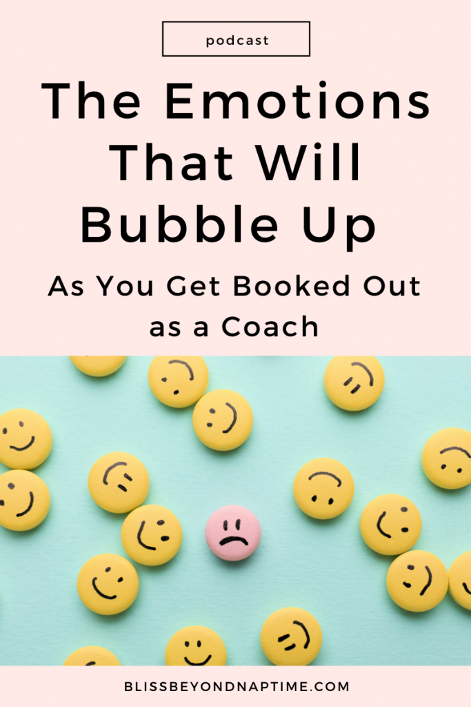 The Emotions That Will Bubble Up As You Get Booked Out as a Coach